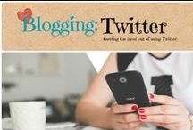 Blogging: Twitter / Getting the most out of using Twitter for bloggers. / by Denyse {Glitter Glue & Paint}