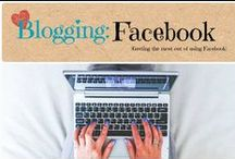 Blogging: Facebook / Getting the most out of using Facebook for bloggers.