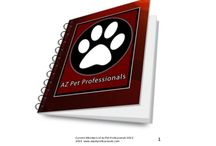 The Az Pet Professionals! / Arizona's Professional Pet Experts! The Valley's prestigious network group of pet professionals. Known, Trusted, referred by Veterinarians for their highly trusted businesses.
