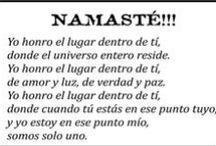 """Namaste / """"Yo Honro el lugar dentro de Ti donde el Universo entero reside. Yo Honro el lugar dentro de Ti, de amor y luz, de verdad y paz. Yo Honro el lugar dentro de Ti, donde cuando tu estas en ese punto tuyo, y yo estoy en ese punto mio, Somos solo Uno"""""""