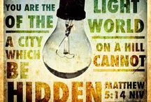 """Light of the World / Matthew 5:14-16New International Version (NIV)  14 """"You are the light of the world. A town built on a hill cannot be hidden. 15 Neither do people light a lamp and put it under a bowl. Instead they put it on its stand, and it gives light to everyone in the house. 16 In the same way, let your light shine before others, that they may see your good deeds and glorify your Father in heaven."""