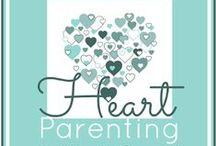 {heart parenting} / by Marcy (Ben and Me)