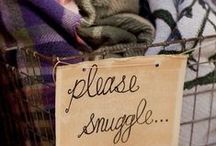 Cozy/ Gemütlich / Find a cozy spot and get comfy.   --   Find ein gemütliches Plätzchen und mache es Dir bequem.