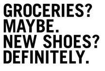 Life is short.. buy SHOES!!