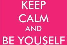 Keep Calm / by KᗰEᘔEᗷᖇᗩGIᖇᒪ