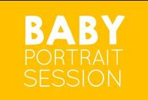 BABY PORTRAIT SESSION / Everything you need to know before we capture your baby's priceless moments!