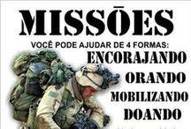 MISSÕES / Fotos de missões no mundo. O que é e o que está sendo feito. / by Maria Brasil