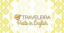 TRAVELEIRA: Posts in English / Here you can find all the blog posts of TRAVELEIRA written in English
