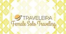Female Solo Traveling / Tips for female traveling solo or willing to start to travel solo.