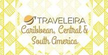 Caribbean, Central & South America / Tips for traveling mainly in the Caribbean Islands, and also Central America and South America