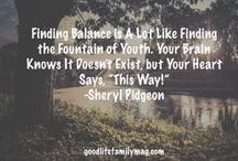 GLF Quotes / Quotes from our Team at Good Life Family Magazine and just some inspiring ones we have found along the way!