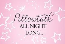 Pillow Talk / by Raquel Allen