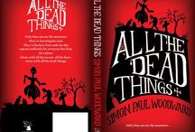 All The Dead Things / Artwork, promotional material and inspirations related to my debut novel ALL THE DEAD THINGS