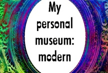 My personal museum: modern