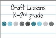 Craft Lessons, K-2nd grade