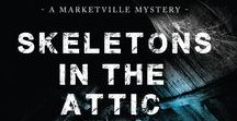 Skeletons in the Attic / A Marketville Mystery