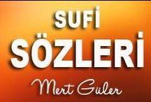Sufi Sözleri / Sufi, tasavvuf üstadlarının, Eren'lerin söyledikleri sözler, şiirler, Rubailer...