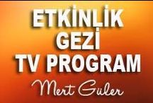 Haberler, Etkinlikler, Geziler, TV Programları / Mert Güler ve ekibinin gerçekleştirdiği etkinlik, eğitim, gezi ve TV programlarından kareler ve haberler...