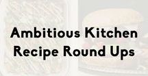 Ambitious Kitchen Round Ups / Recipe roundups from Ambitious Kitchen! Everything from seasonal eats to ingredient-specific recipes.