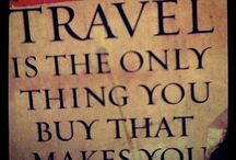 Things to do, places to see / Places I would love to travel to and things I would love to see and do
