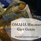 Omaha Holiday Gift Guide / Omaha Holiday Gift Guide: Support local businesses and attractions and find that special gift while shopping in Omaha for the holidays.
