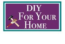 DIY for Your Home / Fun, easy and gorgeous ideas for you to do yourself!