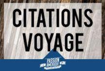 Citations voyage et USA / De nombreuses citations sur le thème du voyage et des Etats-Unis... Une grande source d'inspiration pour les voyageurs et les passionnés.