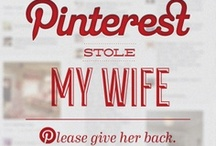 Pinterest Humor / Who knew Pinterest could be this funny? / by Herb Firestone