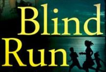 Blind Run --  World Building / A board where I can collect images for my thriller Blind Run.