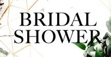 Bridal Shower / Bridal Shower Ideas and Inspiration
