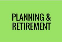 Planning & Retirement / Tips for planning for the future and retirement. It's never too early to start!