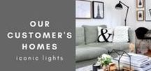Our Customer's Homes / Our Iconic Lights in your Home. Tag us on Instagram for a chance to be featured
