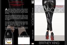 Beyond Bedrock: A Novel by Britney King                Beyond Bedrock Goodreads TBR:  bit.ly/BeyondBedrockGR / Book, novel  Beyond Bedrock Links  Start series here → myBook.to/Bedrock  TRAILER → bit.ly/BedrockBookTrailer  Pre-order links:   Amazon → bit.ly/BeyondBedrockAmazon B&N → bit.ly/BeyondBedrockBN Kobo→ bit.ly/BeyondBedrockKobo iBooks → bit.ly/BeyondBedrockiBooks  Goodreads TBR → bit.ly/BreakingBedrockGRTBR