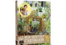 """Mein kreativer Stadtbalkon / Du möchtest mit dem Gärtner am Balkon los legen aber hast keine Ahnung, wie das geht? In meinem Buch """"Mein kreativer Stadtbalkon"""" führe ich dich Schritt für Schritt durch das Balkonjahr."""