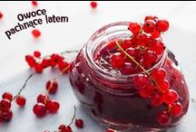 Owoce pachnące latem / Poznajcie wyjątkowe kulinarne inspiracje, stworzone z pysznych, letnich owoców.