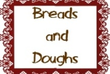 Bread and Doughs  / The process, the smell, the feeling, the taste. Nothing is bad about bread.