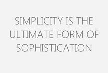 Simplicity / Clean, easy, friendly and uncomplicated. Ahhh…