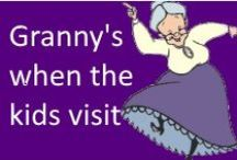 GRANNY'S..When the kids visit