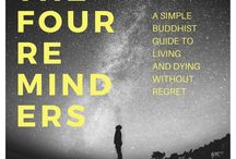 "The Four Reminders / Images from and inspired by the book, ""The Four Reminders: A Simple Buddhist Guide to Living and Dying Without Regret"" by Dennis Hunter"