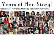 100 Years of Her-Story! / Generations of Women Moving History Forward