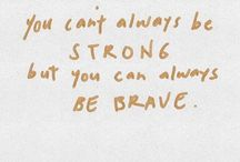 Be Brave. / Read me when you are scared.