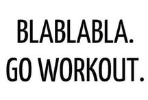 Be Fit. / Read me when you have to work out.