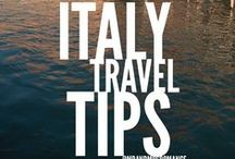 Italian Travel / The Do and don'ts | Tips on traveling, eating shopping and exploring Italy  / by M I R A N D A