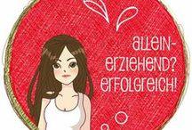 Single Mom / Das Leben als Alleinerziehende erfolgreich meistern!