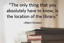 Libraries and why we love them! / Fab quotes about libraries.