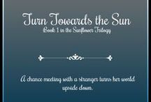 Turn Towards the Sun / First book in the trilogy.