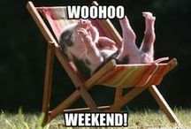 Weekend / weekend,have a good day