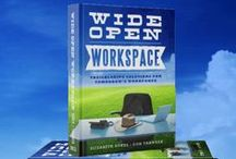 Wide Open Workspace: Trailblazing Solutions for Tomorrows Workforce / Our co-founders, Elizabeth Dukes and Don Traweek, have written a book on the workplace of the future.