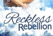 Reckless Rebellion / by Rinelle Grey