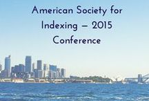 Seattle- ASI 2015 conference / ASI 2015 conference April 30-May1  http://www.asindexing.org/conference-2015/